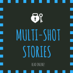 Multi-Shot Stories